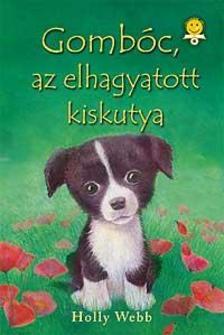Holly Webb - Gombóc, az elhagyatott kiskutya - KEMÉNY BORÍTÓS