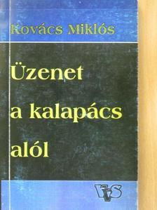 Kovács Miklós - Üzenet a kalapács alól [antikvár]