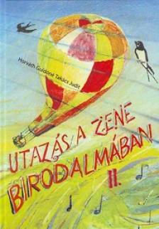 HORVÁTH GUIDÓNÉ TAKÁCS JUDIT - UTAZÁS A ZENE BIRODALMÁBAN II. - TANKÖNYV
