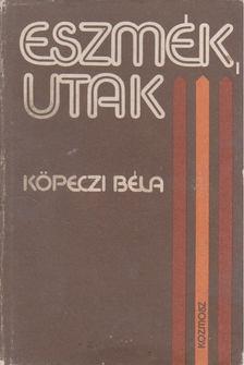 Köpeczi Béla - Eszmék, utak [antikvár]