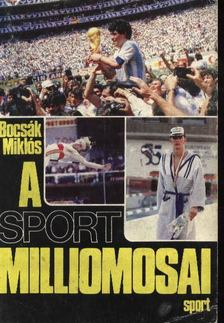 Bocsák Miklós - A sport milliomosai [antikvár]