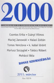 Szüts Miklós - 2000 Irodalmi és Társadalmi havi lap 2011. március [antikvár]