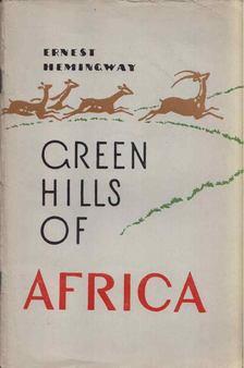 Ernest Hemingway - Green Hills of Africa [antikvár]