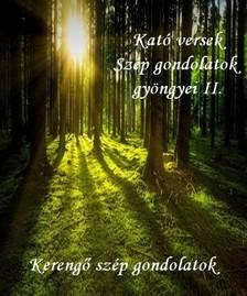 Kató Győrfiné - Kató versek Szép gondolatok gyöngyei II. Kerengő szép gondolatok  [eKönyv: epub, mobi]