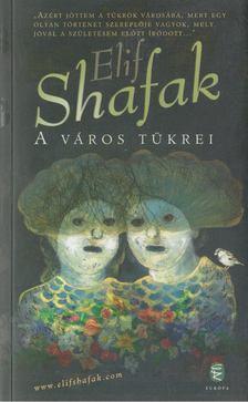 Elif shafak - A város tükrei [antikvár]