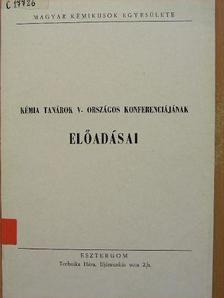 Dr. Boksay Zoltán - Kémia tanárok V. Országos Konferenciájának előadásai [antikvár]