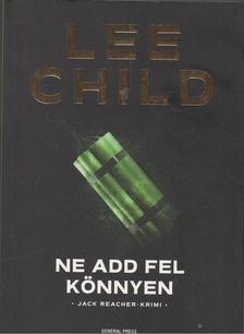 Lee Child - Ne add fel könnyen [antikvár]