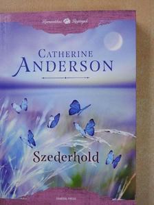 Catherine Anderson - Szederhold [antikvár]