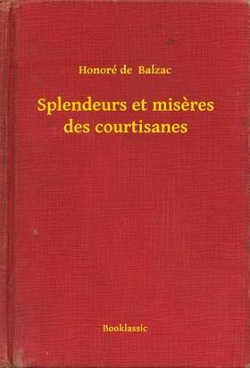 Honoré de Balzac - Splendeurs et miseres des courtisanes