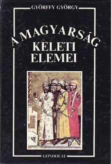 Györffy György - A magyarság keleti elemei [antikvár]