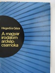Hegedüs Géza - A magyar irodalom arcképcsarnoka [antikvár]