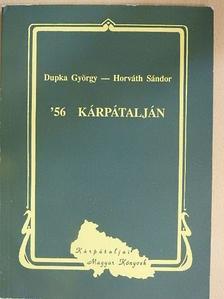 Dupka György - '56 Kárpátalján [antikvár]