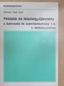 Dr. Paál Éva - Példatár és feladatgyűjtemény a Szervezés és számítástechnika I-II. c. tankönyvekhez [antikvár]