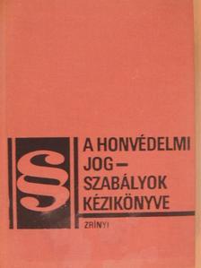Dr. Czank Lajos - A honvédelmi jogszabályok kézikönyve [antikvár]