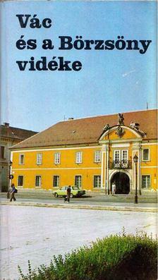 Tóth István, Galambos Ferenc, Papp Rezső, Rusvay Tibor, Szikora János - Vác és a Börzsöny vidéke [antikvár]