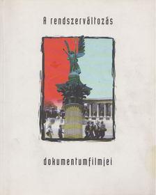 Varga Tamás - A rendszerváltozás dokumentumfilmjei [antikvár]