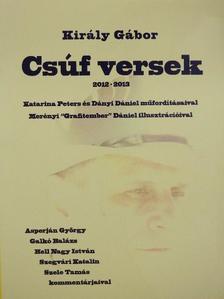 Király Gábor - Csúf versek 2012-2013 (aláírt példány) [antikvár]