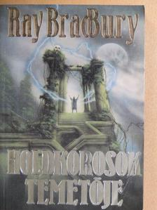 Ray Bradbury - Holdkórosok temetője [antikvár]