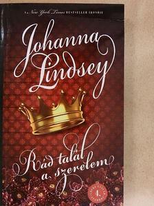Johanna Lindsey - Rád talál a szerelem [antikvár]
