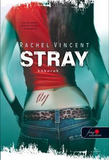 Rachel Vincent - Stray - Kóborok - KEMÉNY BORÍTÓS