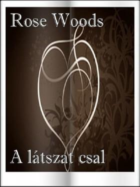 Rose Woods - A látszat csal [eKönyv: pdf, epub, mobi]