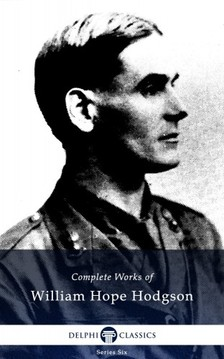 William Hope Hodgson William Hope Hodgson, - Complete Works of William Hope Hodgson [eKönyv: epub, mobi]