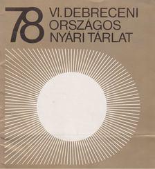 Bíró Lajos - VI. Debreceni Országos Tárlat 1978 [antikvár]