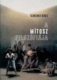 Schreiner Dénes - A mítosz filozófiája