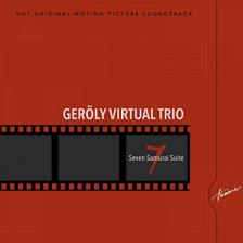 GERÖLY VIRTUAL TRIO - SEVEN SAMURAI SUITE CD GERÖLY VIRTUAL TRIO