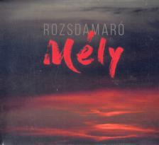 ROZSDAMARÓ - MÉLY CD ROZSDAMARÓ