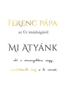 Ferenc pápa - Miatyánk - beszélgetés Marco Pozzával