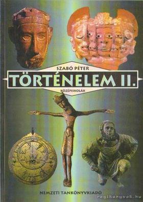 SZABÓ PÉTER - Történelem II. [antikvár]