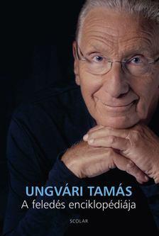 Ungvári Tamás - A feledés enciklopédiája [antikvár]