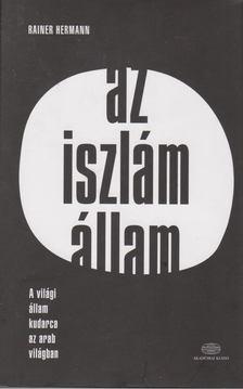 Rainer Herrmann - Az iszlám állam [antikvár]