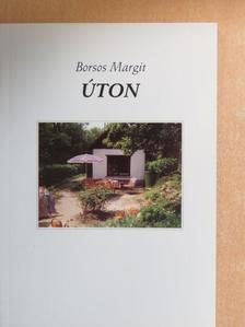 Borsos Margit - Úton [antikvár]