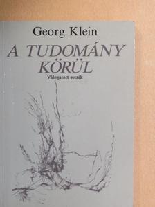 Georg Klein - A tudomány körül [antikvár]
