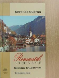 Kerekes György - Romantikstrasse [antikvár]