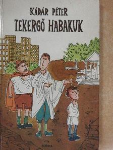 Kádár Péter - Tekergő Habakuk [antikvár]