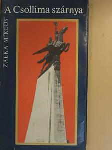 Zalka Miklós - A Csollima szárnya [antikvár]