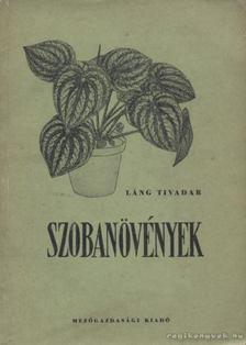 Láng Tivadar - Szobanövények [antikvár]