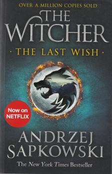 Andrzej Sapkowski - THE LAST WISH - THE WICHER