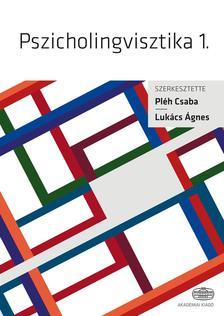 Pléh Csaba - Lukács Ágnes - Pszicholingvisztika. 1-2.Magyar pszicholingvisztikai kézikönyv