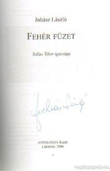 Juhász László - Fehér füzet (dedikált) [antikvár]