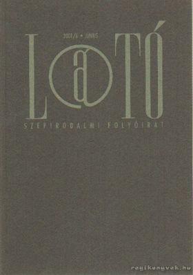 KOVÁCS ANDRÁS FERENC - Látó 2001/6 június [antikvár]