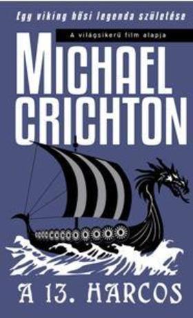 Michael Crichton - A 13. HARCOS