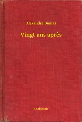 Alexandre DUMAS - Vingt ans apres [eKönyv: epub, mobi]