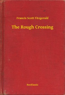 F. Scott Fitzgerald - The Rough Crossing [eKönyv: epub, mobi]