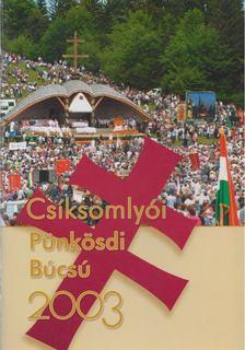 Gulyás László - Pünkösdi Búcsú Csíksomlyó 2003 [antikvár]
