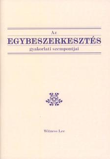 WITNESS LEE - Az egybeszerkesztés gyakorlati szempontjai