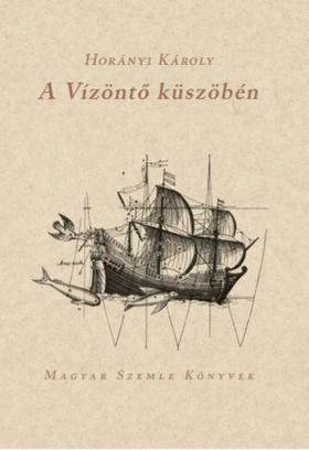 Horányi Károly - A Vízöntő küszöbén